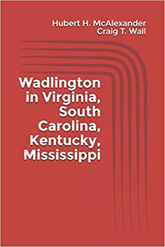 My Book: Wadlington in Virginia, South Carolina, Kentucky, Mississippi